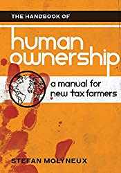 The Handbook of Human Ownership: A Manual for New Tax Farmers (English Edition)