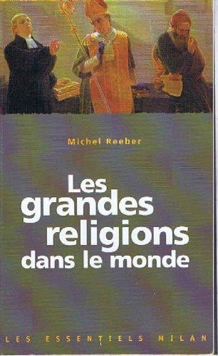 Les grandes religions dans le monde par Michel Reeber