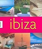 Ibiza: Lifestyle in Farbe und Licht - Chloe Grimshaw
