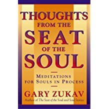 Thoughts From the Seat of the Soul: Meditations for Souls in Process (English Edition)