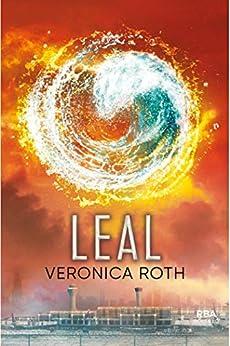 Leal (Trilogía Divergente nº 3) eBook: Veronica Roth