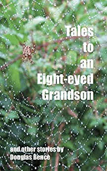 Tales to an Eight-eyed Grandson by [Bence, Douglas]