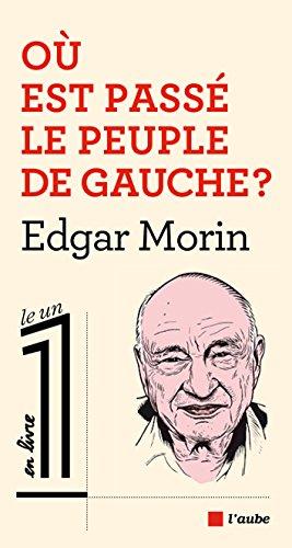 Où est passé le peuple de gauche ? (Le 1 en livre) par Edgar MORIN