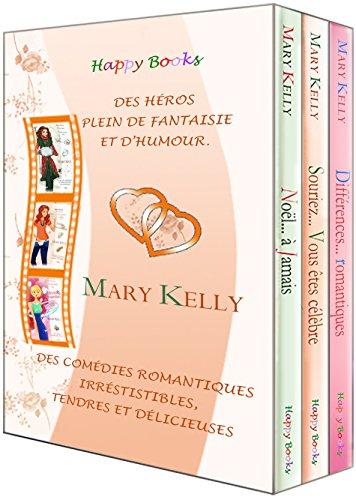 Souriez... Vous êtes célèbre - Différences... romantiques - Noël... à jamais: Coffret de trois comédies romantiques irrésistibles par Mary Kelly