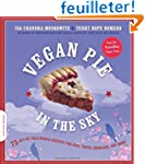 Vegan Pie in the Sky: 75 Out-of-This-...