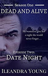 Date Night: Episode Two (Dead And Alive, Season One Book 2)
