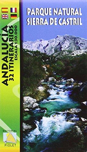 Parque Natural Sierra de Castril: Andalucía. 32 itinerarios. Escala 1:30.000 por Editorial Piolet