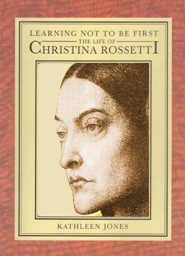 CHRISTINA ROSSETTI: Learning Not to Be First