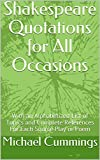 Shakespeare Quotations for All Occasions: With an Alphabetized List of Topics and Complete References For Each Source Play or Poem