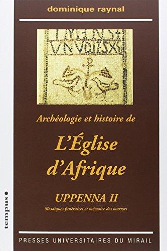Archéologie et histoire de l'Eglise d'Afrique : Uppenna II Mosaïques funéraires et mémoire des martyrs (1Cédérom) par Dominique Raynal