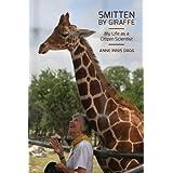 Smitten by Giraffe: My Life as a Citizen Scientist (Footprints)
