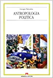 Scarica Libro Antropologia politica (PDF,EPUB,MOBI) Online Italiano Gratis