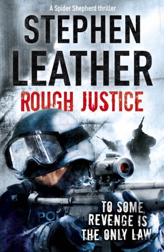 Rough Justice (The Spider Shepherd Thrillers Book 7)