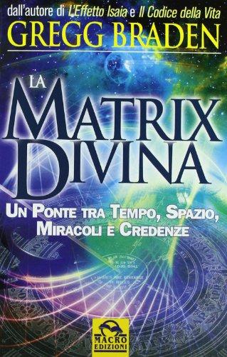 la-matrix-divina-un-ponte-tra-tempo-e-spazio-miracoli-e-credenze