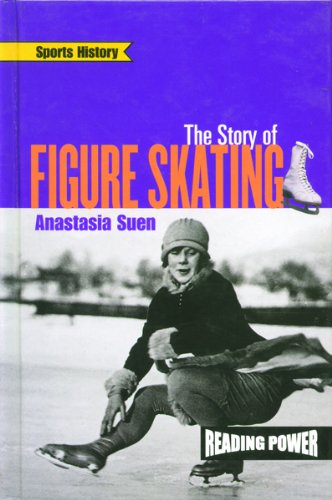 The Story of Figure Skating (Sports History) por Anastasia Suen
