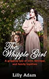 The Whipple Girl: A gripping tale of love, betrayal, and family loyalties by Lilly Adam