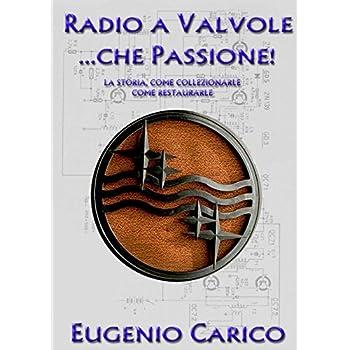 Radio A Valvole . . .che Passione!