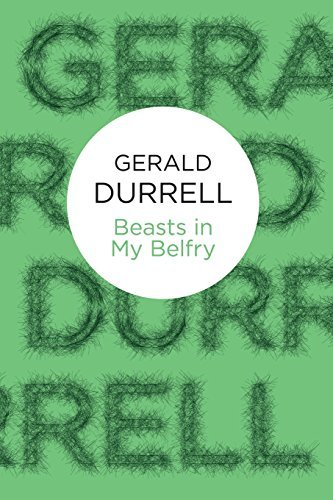 Beasts in My Belfry (Bello) by Gerald Malcolm Durrell (2012-01-19)