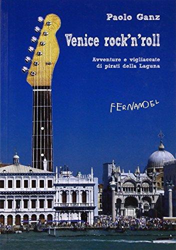 Venice rock'n'roll. Avventure e vigliaccate di pirati della laguna (Fernandel)