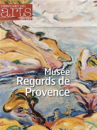 Connaissance des Arts, Hors-série N° 566 : Musée Regards de Provence