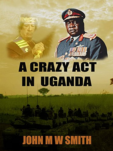 a-crazy-act-in-uganda-the-dictator-thriller-series-english-edition
