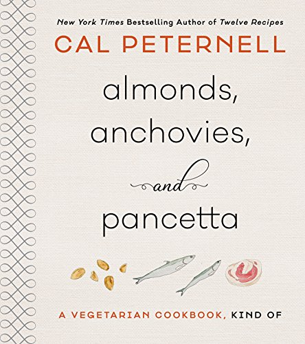 Almonds, Anchovies, and Pancetta por Cal Peternell