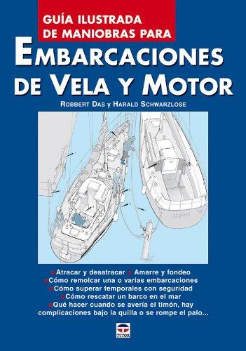 Guia Ilustrada de Maniobras Para Embarcaciónes de Vela y Motor