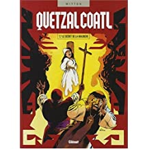 Quetzalcoatl, Tome 7 : Le secret de la Malinche