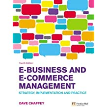 E-Business and E-Commerce Management: Strategy, Implementation and Practice by Chaffey, Dave (2009) Paperback