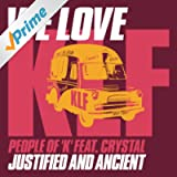 We Love Klf: Justified and Ancient (feat. Crystal)