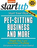 Start Your Pet-Sitting Business (Start Your Own Pet-Sitting Business)