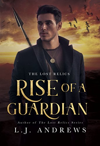 Rise of a Guardian (The Lost Relics Book 1) (English Edition)