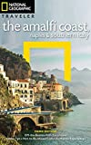 NG Traveler: The Amalfi Coast, Naples and Southern Italy, 3rd Edition (National Geographic Traveler the Amalfi, Naples & Southern I)
