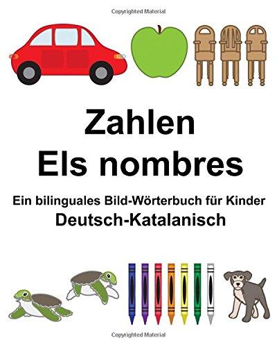 Deutsch-Katalanisch Zahlen/Els nombres Ein bilinguales Bild-Wörterbuch für Kinder (FreeBilingualBooks.com) (Katalanische Sprache Lernen)