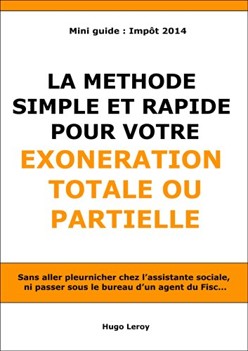 Couverture du livre Impot : La méthode simple et rapide pour votre exonération totale ou partielle (Pour ceux qui ont des difficultés financières)