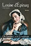 Louise d'Epinay : De l'ombre aux Lumières