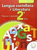 REPASA Y APRUEBA. LENGUA CASTELLANA Y LITERATURA 2º ESO