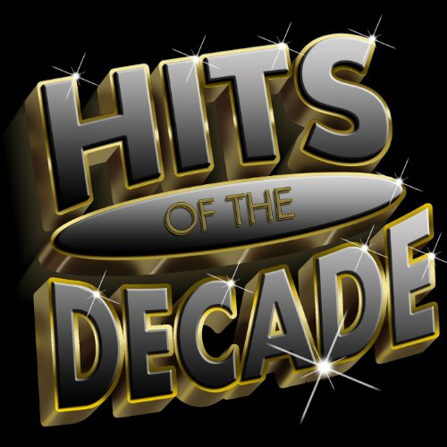 Hits Of The Decade 2000-2009 [...
