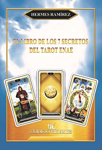 LOS 7 SECRETOS DEL TAROT ENAE por Hermes Ramírez