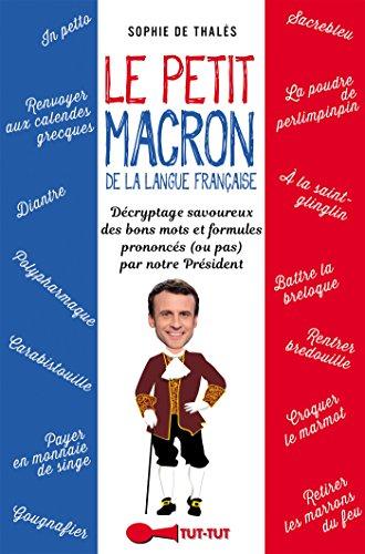 le-petit-macron-de-la-langue-francaise-decryptage-savoureux-des-formules-mots-rares-et-expressions-d