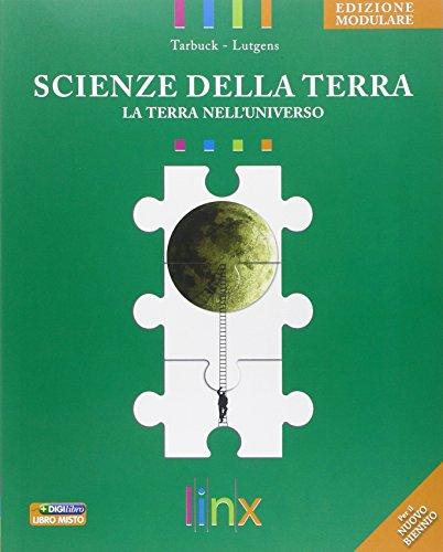 Scienze della terra. Voi siete qui. La terra nell'universo. Ediz. modulare. Per le Scuole superiori. Con espansione online
