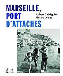 """Afficher """"Marseille, port d'attaches"""""""