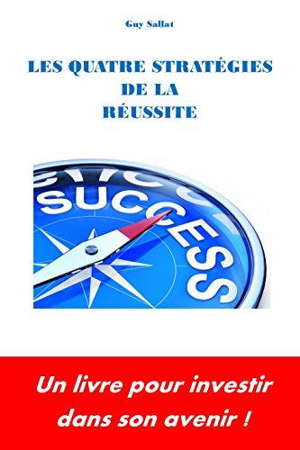 Les Quatre Strategies de la Reussite