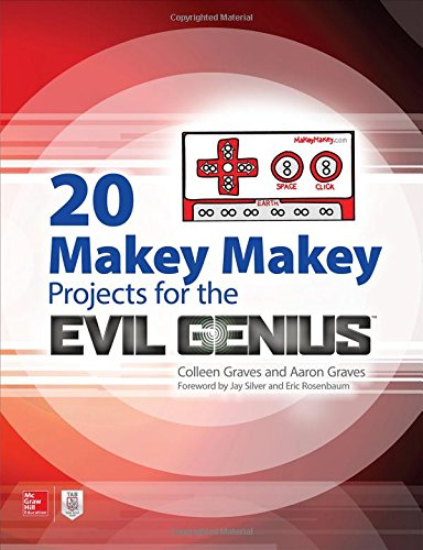 20 Makey Makey Projects for the Evil Genius por Colleen Graves