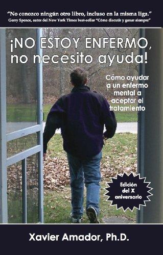No Estoy Enfermo, no necesito ayuda! por Xavier Amador