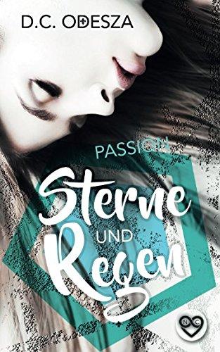 Sterne und Regen: Passion (Spiegel und Scherben, Band 2)