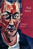 [(Paul Auster Collected Poems)] [By (author) Paul Auster] published on (June, 2007)