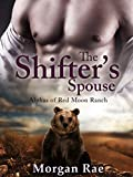 The Shifter's Spouse: (Alphas of Red Moon Ranch: Part 4) BBW Shifter Mail Order Bride Romance