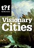 The Why Factory: Visionary Cities. Urgencies for the City of the Future (Future Cities)