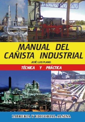 Manual del Cañista industrial por José Luis Plano